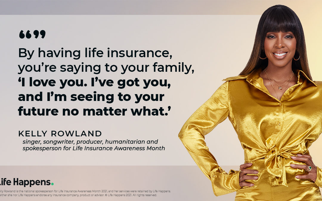 Life Insurance Awareness Month is here: Kelly Rowland & Life Happens urge Americans to talk about life insurance